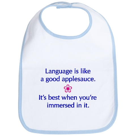 Language is like a good applesauce bib