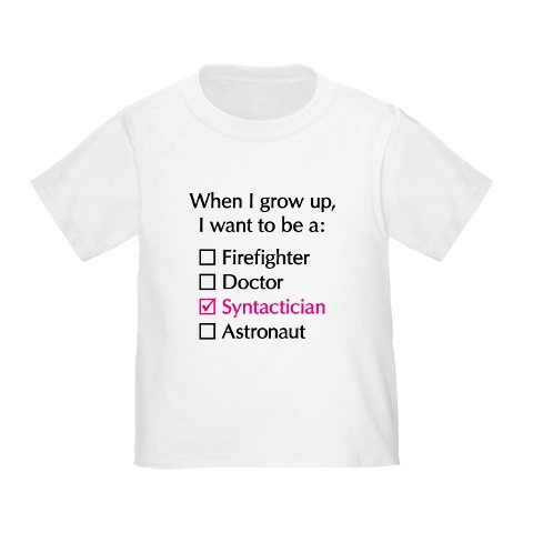 When I grow up, I want to be a syntactician T-shirt