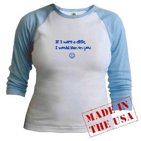 If I were a clitic, I'd lean on you raglan T-shirt