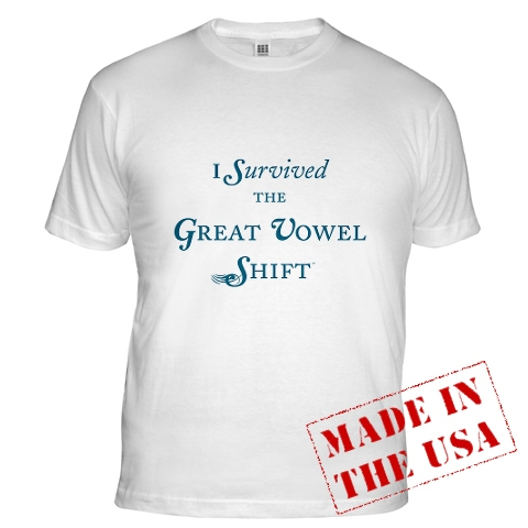 I survived the Great Vowel Shift T-shirt